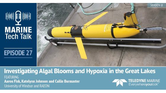 Episode 27 - Marine Tech Talk - Investigating Algal Blooms and Hypoxia in the Great Lakes