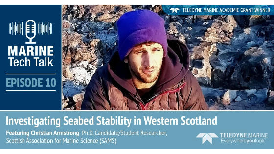 Episode 10 - Marine Tech Talk - Investigating Seabed Stability in Western Scotland